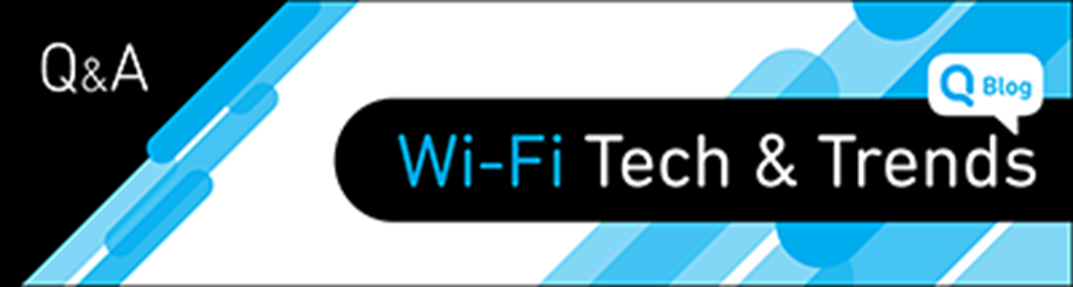 Connectivity Q & A: Unscrambling the Wi-Fi 4/5/6/6E Standards