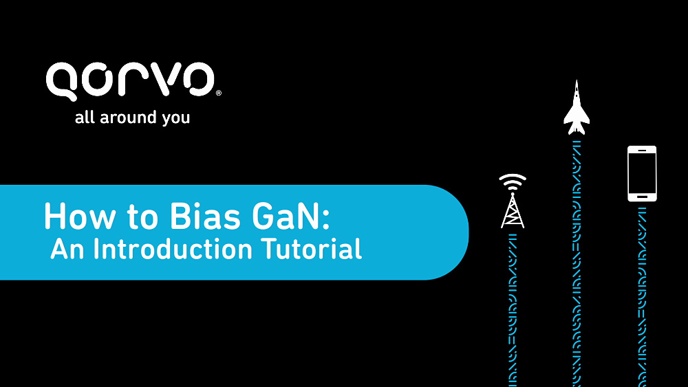 Get Smartner - Qorvo MatchCalc - How to Bias GaN: An Introduction Tutorial